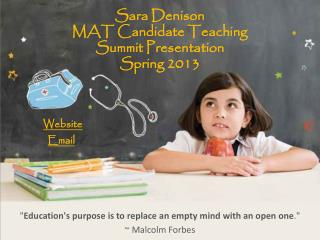 Sara Denison MAT Candidate Teaching  Summit Presentation Spring 2013