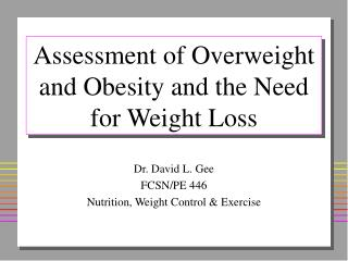 Assessment of Overweight and Obesity and the Need for Weight Loss