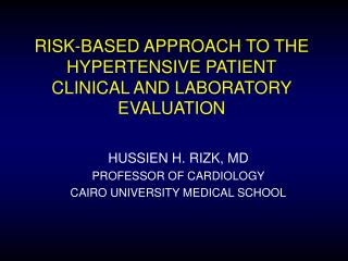 RISK-BASED APPROACH TO THE HYPERTENSIVE PATIENT CLINICAL AND LABORATORY EVALUATION