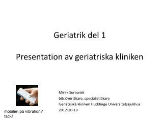 Geriatrik del 1 Presentation av geriatriska kliniken
