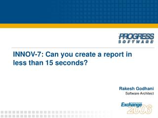 INNOV-7: Can you create a report in less than 15 seconds?