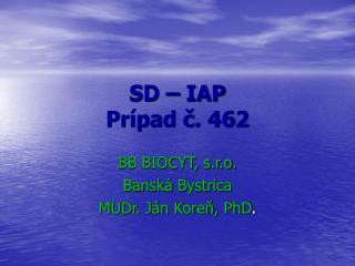 SD – IAP  Prípad č. 462