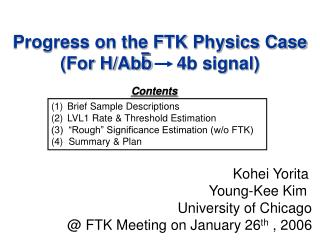 Progress on the FTK Physics Case (For H/Abb     4b signal)