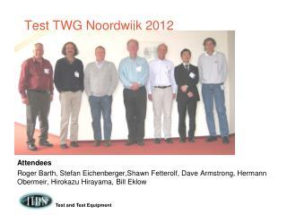 Test TWG  Noordwijk  2012