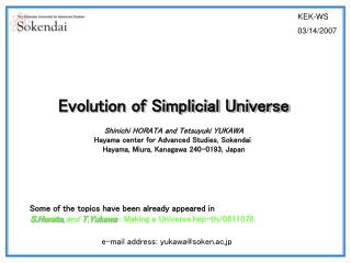 Evolution of Simplicial Universe Shinichi HORATA and Tetsuyuki YUKAWA