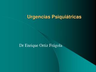Urgencias Psiqui�tricas