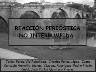 REACCIONES PERIÓSTICAS   NO INTERRUMPIDAS