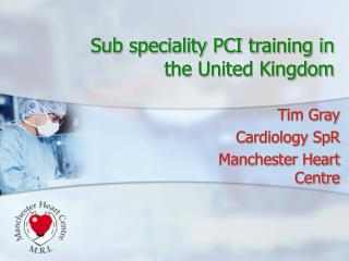 Sub speciality PCI training in the United Kingdom