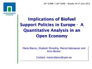 Implications of Biofuel Support Policies in Europe -  A Quantitative Analysis in an Open Economy