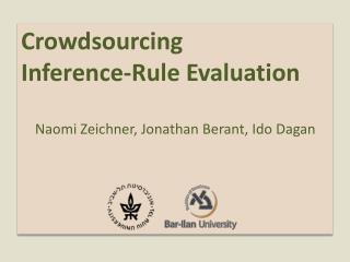 Crowdsourcing  Inference-Rule Evaluation     Naomi Zeichner, Jonathan Berant, Ido Dagan