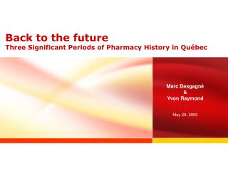 Back to  the  future Three Significant Periods of Pharmacy History in Québec