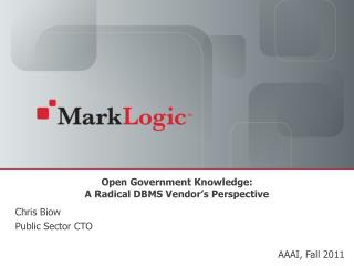 Open Government Knowledge: A Radical DBMS Vendor's Perspective