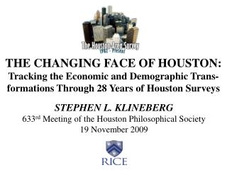 THE CHANGING FACE OF HOUSTON:  Tracking the Economic and Demographic Trans-
