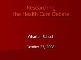 Researching  the Health Care Debate