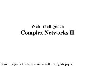 Web Intelligence Complex Networks II