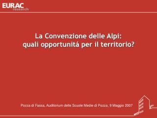 La Convenzione delle Alpi:  quali opportunitá per il territorio?