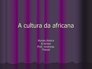 A cultura da africana