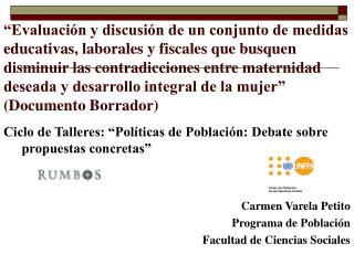 """Ciclo de Talleres: """"Políticas de Población: Debate sobre propuestas concretas"""""""