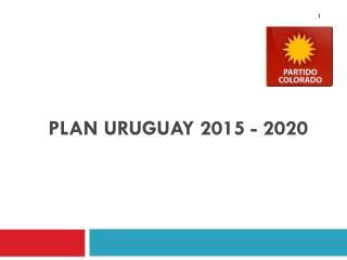 PLAN URUGUAY 2015 - 2020