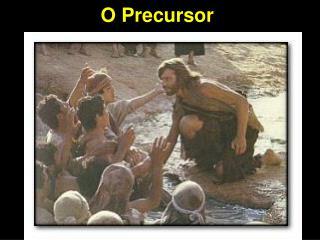 O Precursor