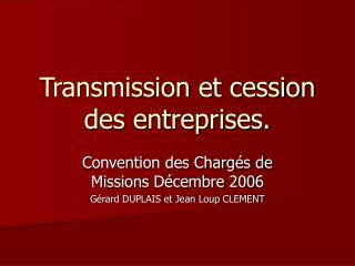 Transmission et cession des entreprises.