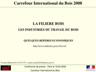 Conférence de presse - Paris le 18.03.2008 Carrefour International du Bois