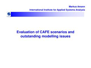 Evaluation of CAFE scenarios and outstanding modelling issues