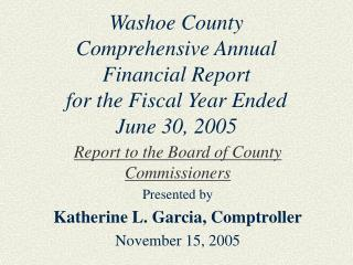 Washoe County  Comprehensive Annual  Financial Report  for the Fiscal Year Ended  June 30, 2005