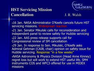 HST Servicing Mission  Cancellation                               J. R. Walsh
