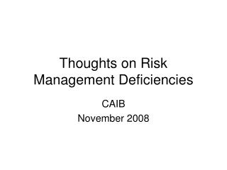 Thoughts on Risk Management Deficiencies