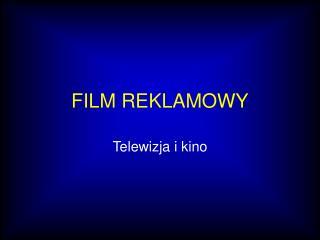 FILM REKLAMOWY