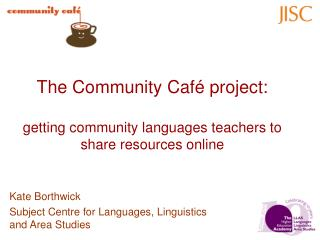 The Community Café project: getting community languages teachers to share resources online