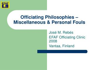 Officiating Philosophies � Miscellaneous & Personal Fouls