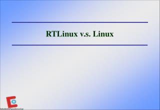 RTLinux v.s. Linux