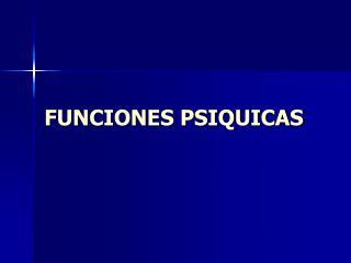 FUNCIONES PSIQUICAS