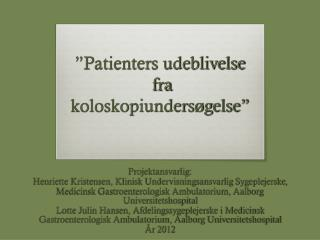 """""""Patienters udeblivelse  fra  koloskopiundersøgelse"""""""