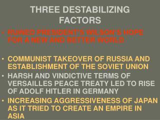 THREE DESTABILIZING FACTORS