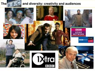 The BBC and  and diversity: creativity and audiences