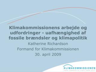 Klimakommissionens arbejde og udfordringer - uafhængighed af fossile brændsler og klimapolitik