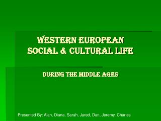 Western European Social  Cultural Life  During the Middle Ages