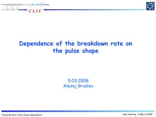 Dependence of the breakdown rate on the pulse shape