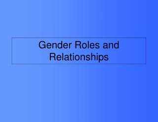 Gender Roles and Relationships