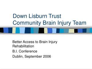 Down Lisburn Trust Community Brain Injury Team