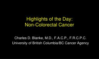 Highlights of the Day:  Non-Colorectal Cancer