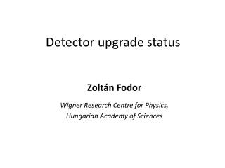 Detector upgrade status