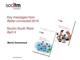 Key messages from Better connected 2014 Socitm South West   April 4