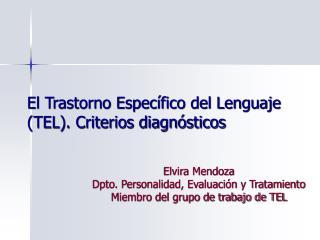 El Trastorno Espec fico del Lenguaje TEL. Criterios diagn sticos