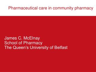 James C. McElnay School of Pharmacy The Queen's University of Belfast