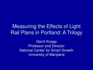 Measuring the Effects of Light Rail Plans in Portland: A Trilogy