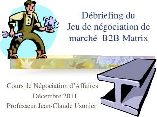 Débriefing du  Jeu de négociation de marché  B2B Matrix